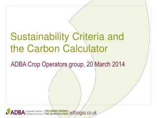 Sustainability Criteria and the Carbon Calculator