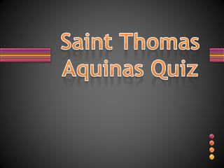 Saint Thomas Aquinas Quiz