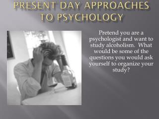 Present Day Approaches to Psychology