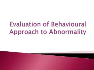 Evaluation of Behavioural Approach to Abnormality