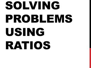 Solving Problems Using Ratios