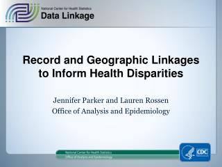Record and Geographic Linkages to Inform Health Disparities