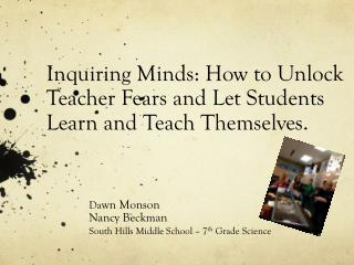 Inquiring Minds: How to Unlock Teacher Fears and Let Students Learn and Teach Themselves.