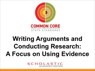 Writing Arguments and Conducting Research:  A Focus on Using Evidence