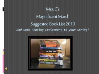 Mrs. C's  Magnificent March  Suggested Book List 2010  Add Some Reading Excitement to your Spring!