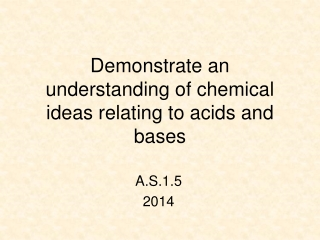 Demonstrate an understanding of chemical ideas relating to acids and bases