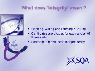 What does 'integrity' mean ?
