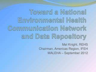 Toward a National Environmental Health Communication Network and Data Repository