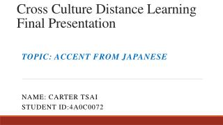 Cross Culture Distance Learning Final  Presentation