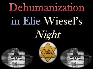 Dehumanization  in  Elie Wiesel's  Night
