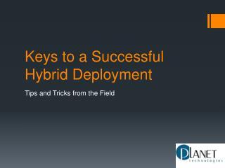Keys to a Successful Hybrid Deployment