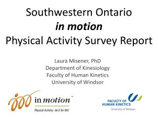 Southwestern  Ontario in motion  Physical Activity  Survey  Report