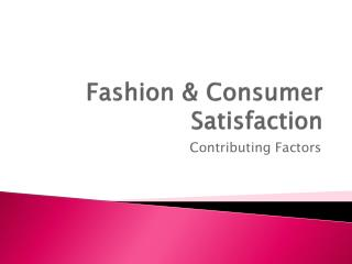 Fashion & Consumer Satisfaction
