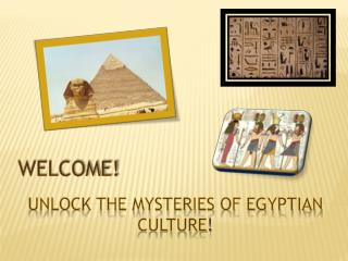 Unlock the Mysteries of Egyptian Culture !