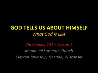 GOD TELLS US ABOUT HIMSELF What God Is Like