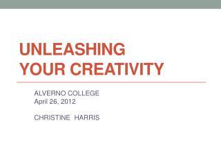 Unleashing  YOUR Creativity