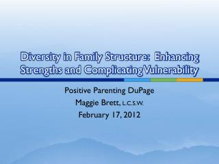 Diversity in Family Structure:  Enhancing Strengths and Complicating Vulnerability