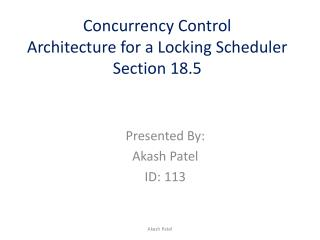 Concurrency Control Architecture for a Locking  Scheduler Section 18.5