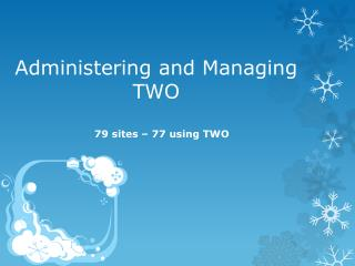 Administering and Managing TWO