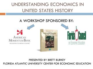 UNDERSTANDING ECONOMICS IN UNITED STATES HISTORY