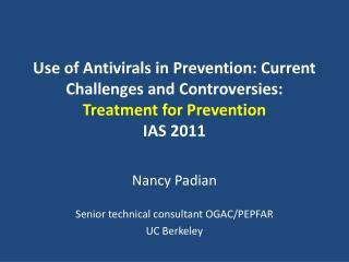 Nancy Padian Senior technical consultant OGAC/PEPFAR UC Berkeley