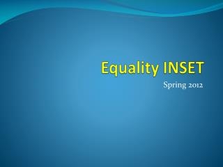 Equality INSET