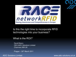 Is this the right time to incorporate RFID technologies into your business?  What is the ROI?'