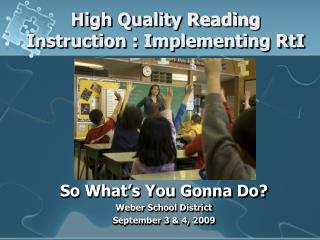 High Quality Reading Instruction : Implementing  RtI