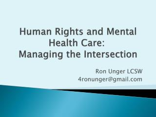 Human Rights and Mental Health Care:  Managing  the Intersection