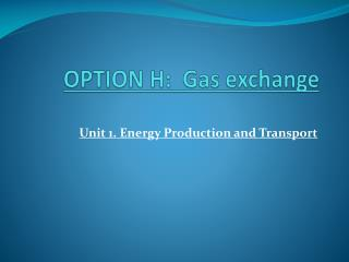 OPTION H:  Gas exchange