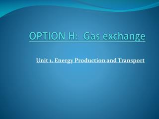 OPTION H:  Gas exchange