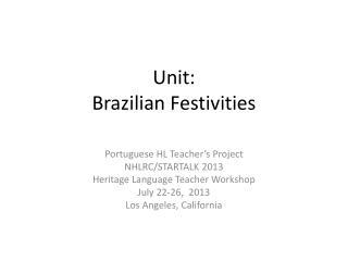 Unit:  Brazilian Festivities