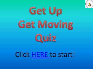 Get Up Get Moving Quiz