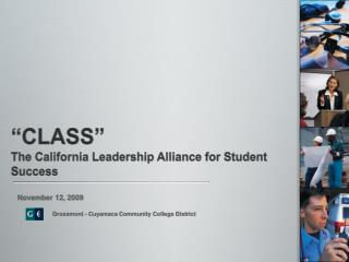 """CLASS"" The California Leadership Alliance for Student Success"