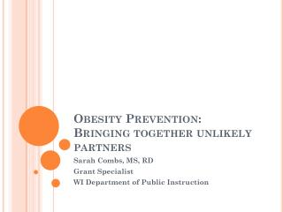 Obesity Prevention: Bringing together unlikely partners