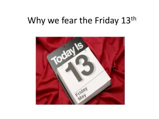 Why we fear the Friday 13 th