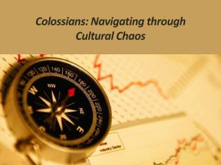 Colossians: Navigating through  Cultural Chaos