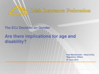 The ECJ Decision on Gender Are there implications for age and disability?