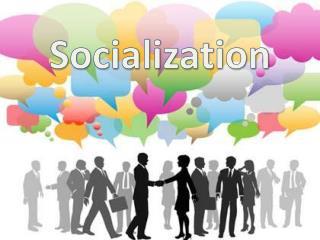 """Socialization"""