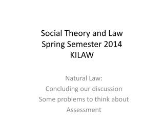 Social Theory and  Law Spring Semester 2014 KILAW