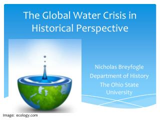 The Global Water Crisis in Historical Perspective