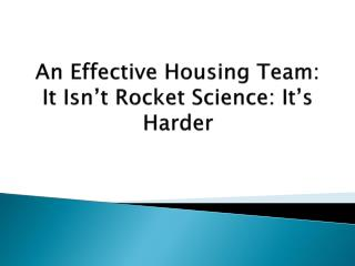 An Effective Housing Team: It Isn't Rocket Science: It's Harder