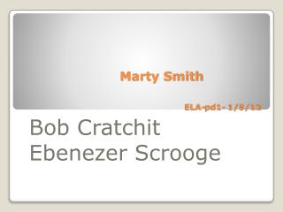 Marty Smith ELA-pd1- 1/5/12
