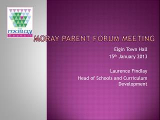 MORAY PARENT FORUM MEETING