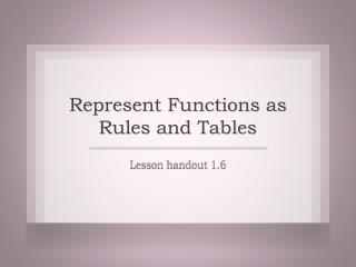 Represent Functions as Rules and Tables