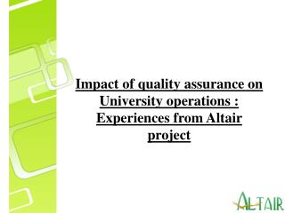 Impact of quality assurance on  U niversity operations : Experiences from Altair project