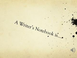 A Writer's Notebook is….