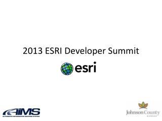 2013  ESRI Developer  Summit