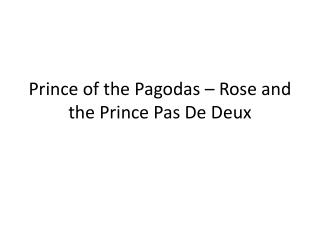 Prince of the Pagodas – Rose and the Prince Pas De  Deux
