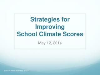 Strategies for Improving  School Climate  Scores